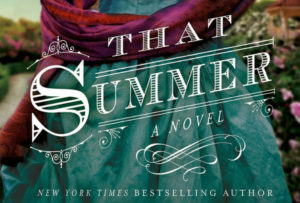 That Summer By Lauren Willig (A Review): Family Secrets Exposed: Featured Image