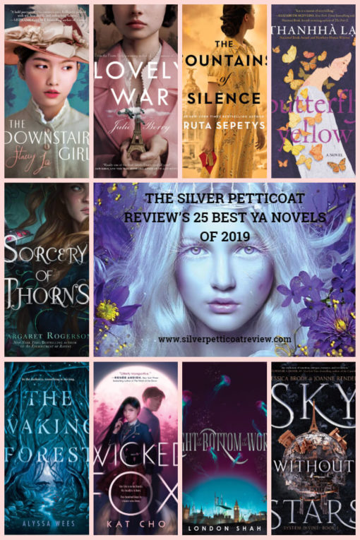 The Silver Petticoat Review's 25 Best YA Novels of 2019: Book covers include The Downstairs Girl, Lovely War, Fountains of Silence, Butterfly Yellow, Sorcery of Thorns, Stain, The Waking Forest, Wicked Fox, The Light at the Bottom of the World, and Sky Without Stars