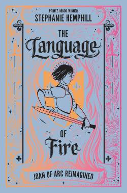 The Language of Fire Book Cover: The Silver Petticoat Review's 25 Best YA Novels of 2019
