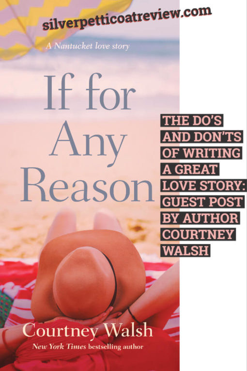 The Do's and Don'ts of Writing a Great Love Story: Guest Post by Author Courtney Walsh Pinterest Graphic
