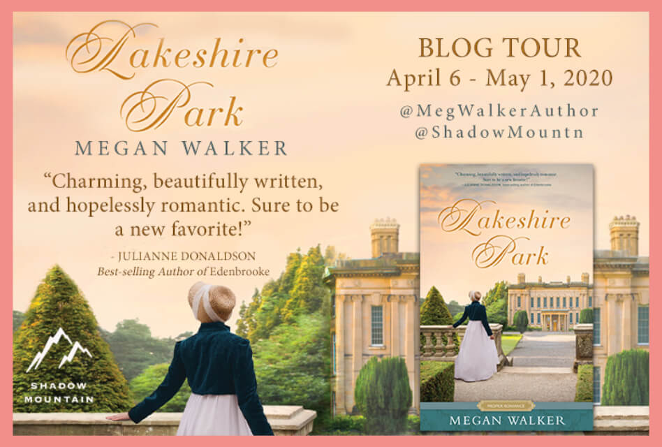 Introducing 'Lakeshire Park' (A New Regency Romance) – Guest Post by Megan Walker