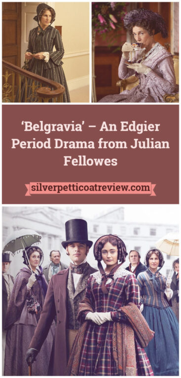 'Belgravia' – An Edgier Period Drama from Julian Fellowes Pinterest Picture; Pinterest Graphic