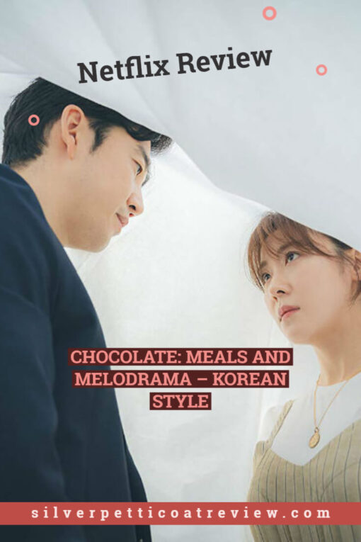 Chocolate Netflix Series: Meals and Melodrama – Korean Style; Pinterest Graphic for Chocolate Korean Drama