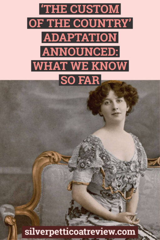 The Custom of the Country Adaptation Announced: What We Know So Far; Pinterest Graphic