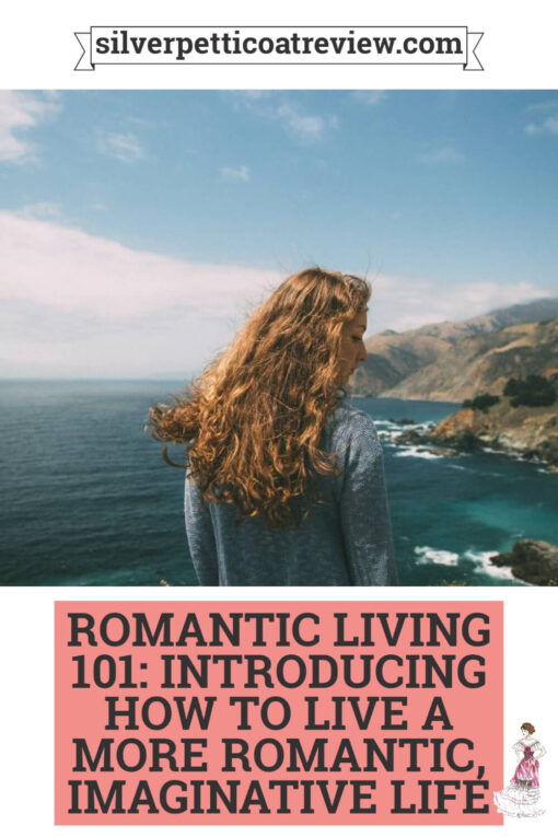 Romantic Living 101: Introducing How to Live a More Romantic Life; pinterest graphic