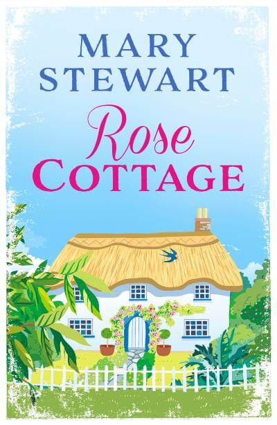 Rose Cottage by Mary Stewart book cover
