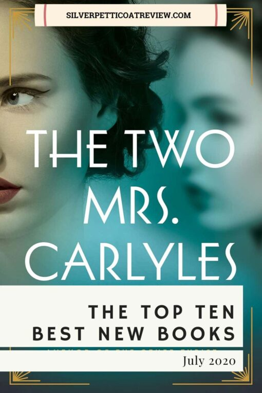 The Top 10 Best New Books This July including image of The Two Mrs. Carlyles (A pInterest image)