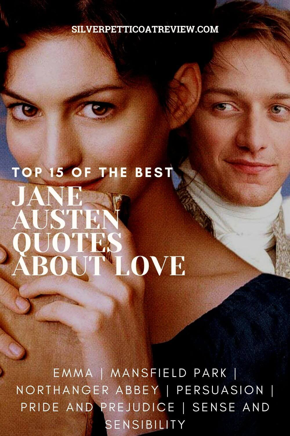 Top 15 of the Best Jane Austen Quotes About Love - Pinterest graphic