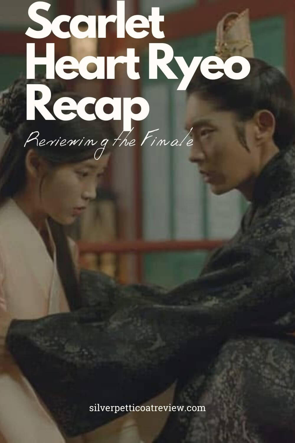 Scarlet Heart Ryeo Recap (Reviewing the Finale) Pinterest image