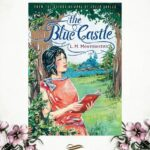 The Silver Petticoat Book Club: Your August 2020 Read is 'The Blue Castle'
