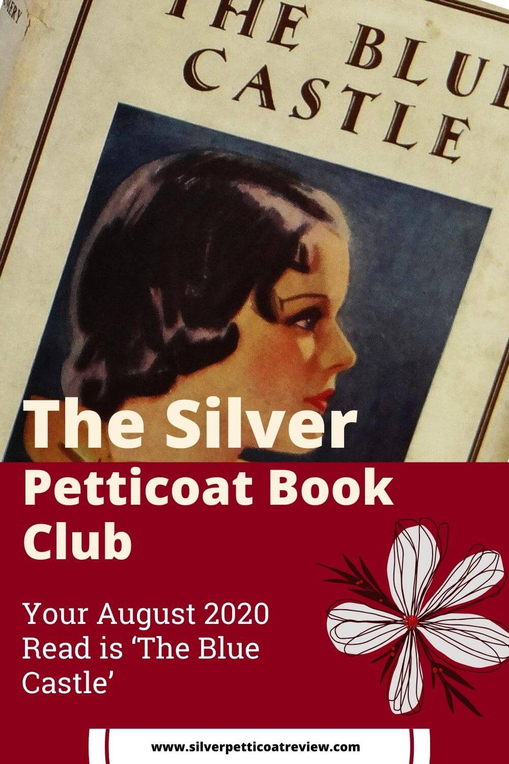 The Silver Petticoat Book Club: Your August 2020 Read is The Blue Castle  - Pinterest image