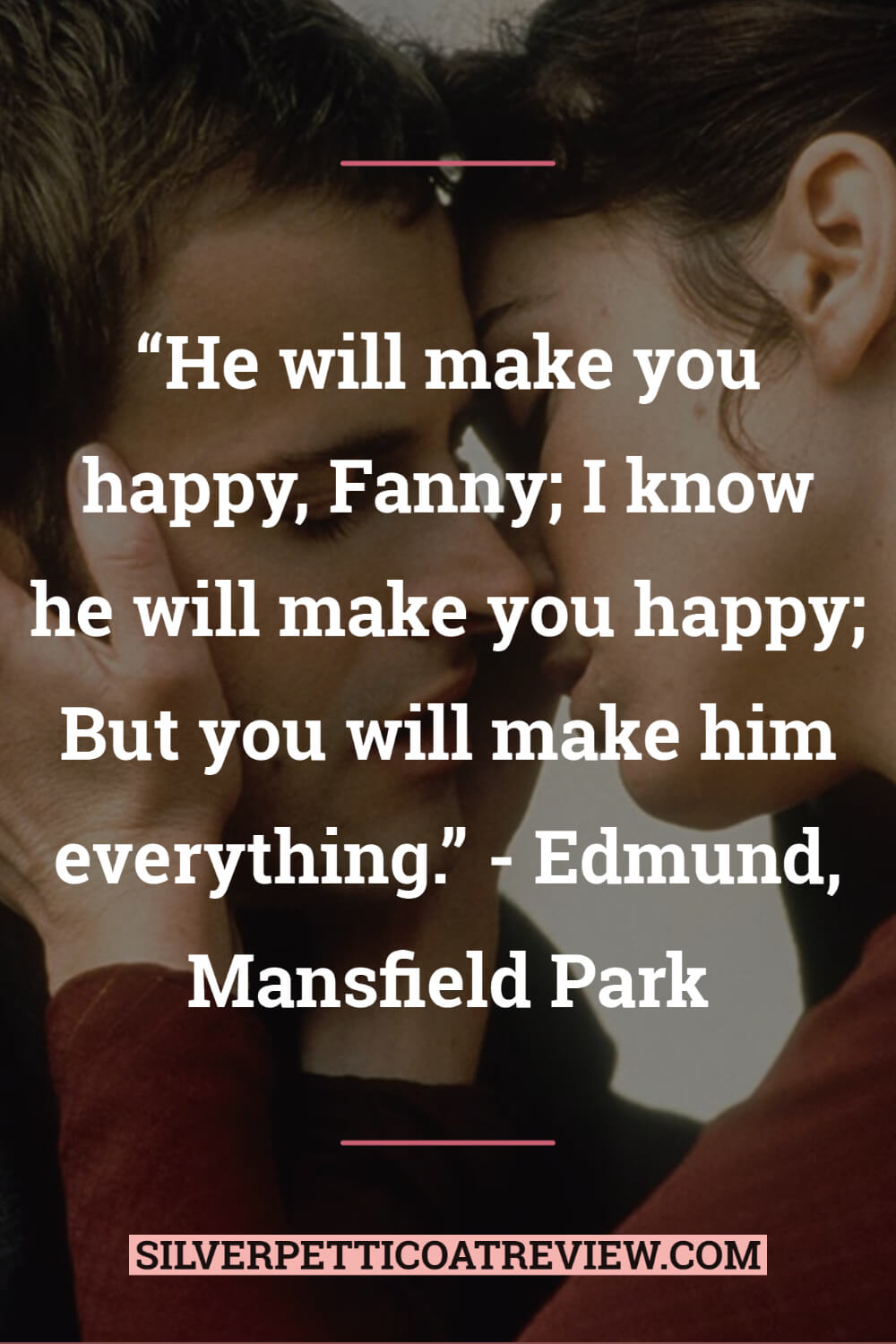 Edmund quote from Mansfield Park; jane austen quotes about love