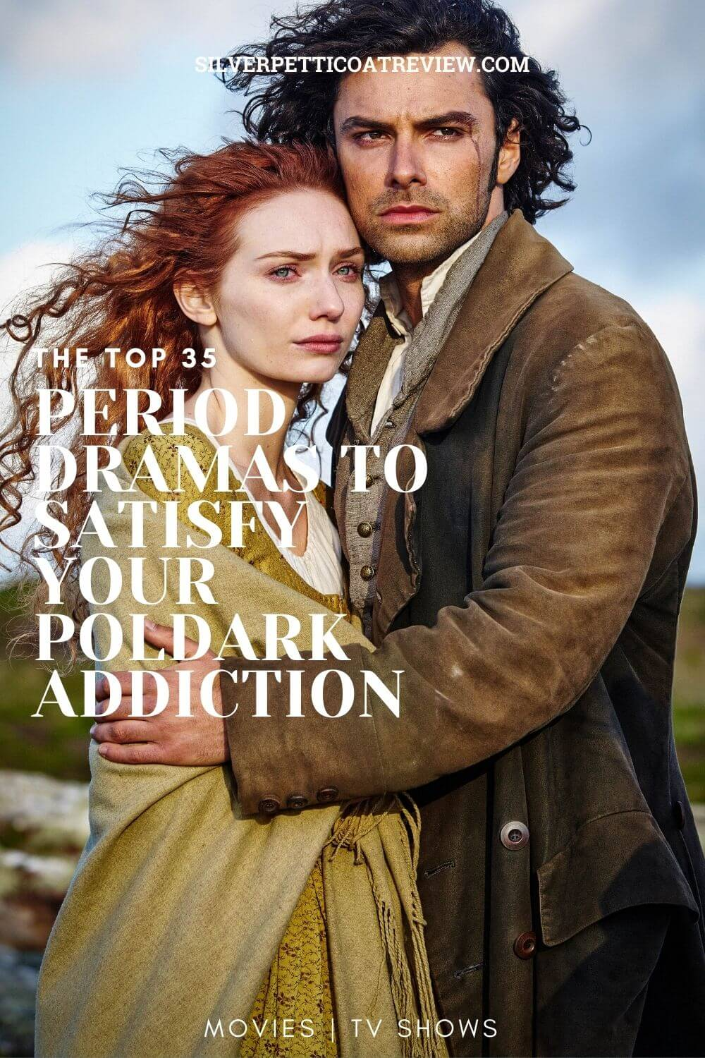The Top 35 Period Dramas To Satisfy Your Poldark Addiction - Pinterest Graphic