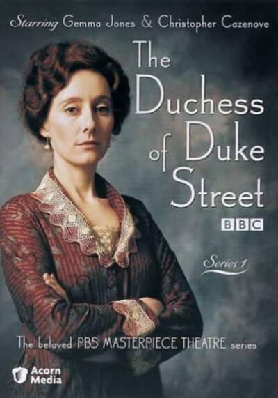 The Duchess of Duke Street poster; period dramas on amazon prime