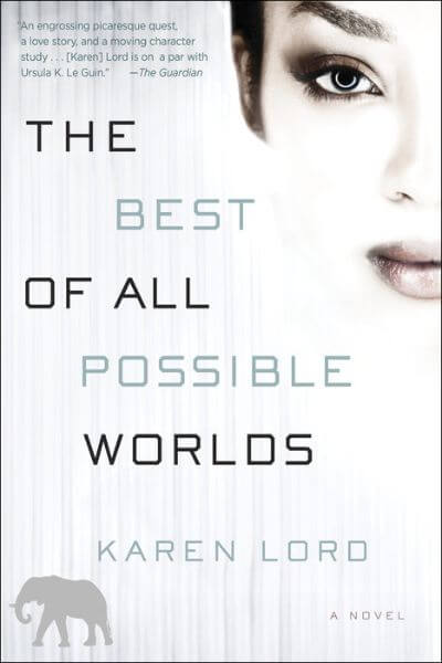 The Best of All Possible Worlds Book Cover: August Fiction Book Reviews