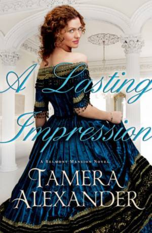 A Lasting Impression by Tamera Alexander book cover; christian historical romance novels