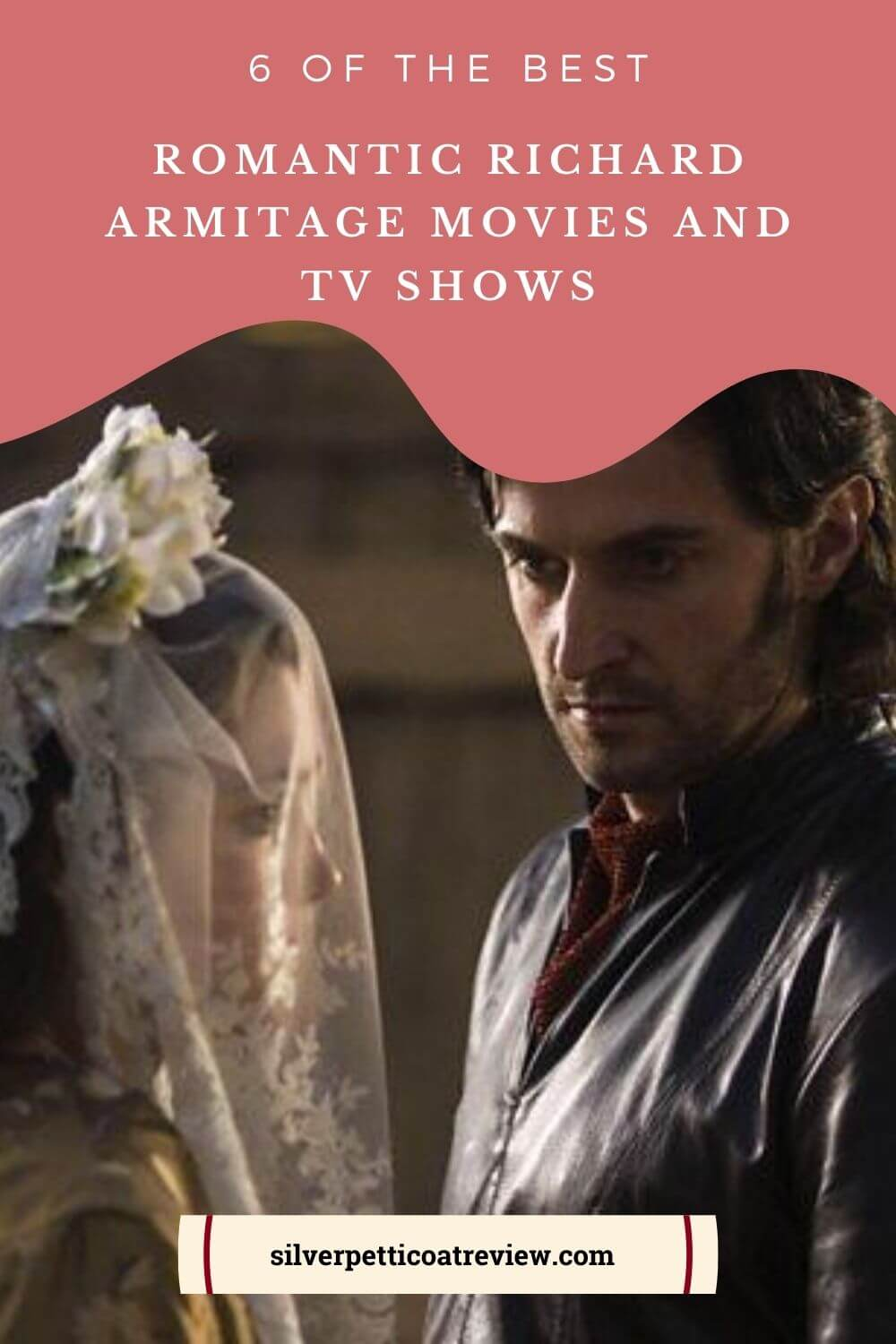 6 of the Best Romantic Richard Armitage Movies and TV Shows: Pinterest image