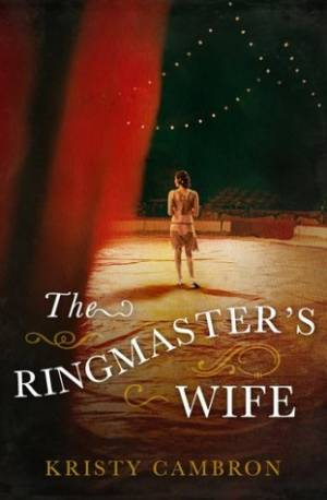 The Ringmaster's Wife by Kristy Cambron book cover
