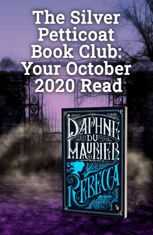 The Silver Petticoat Book Club: Your October 2020 Read is 'Rebecca'