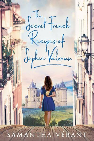 The Secret French Recipes of Sophie Valroux Book Cover