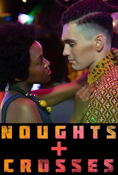 Noughts + Crosses;  best new movies and shows