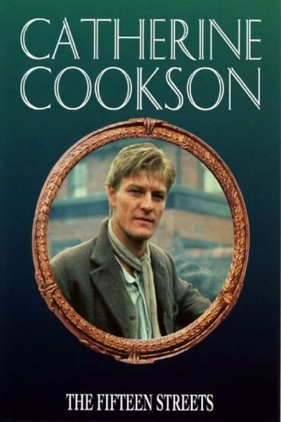Catherine Cookson's The Fifteen Streets with Sean Bean