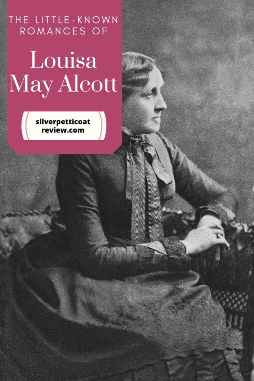 The Little-Known Romances of Louisa May Alcott; Pinterest image