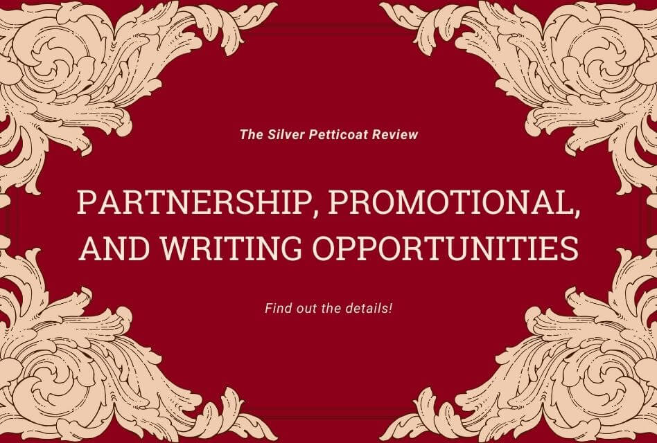 partnership, promotional, and writing opportunities for the silver petticoat review