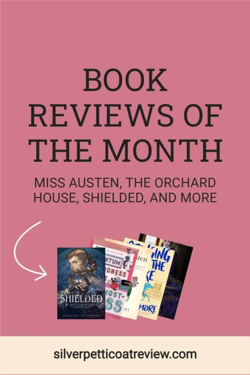 BOOK REVIEWS OF THE MONTH: MISS AUSTEN BY GILL HORNBY, THE ORCHARD HOUSE, SHIELDED, AND MORE; Pinterest image