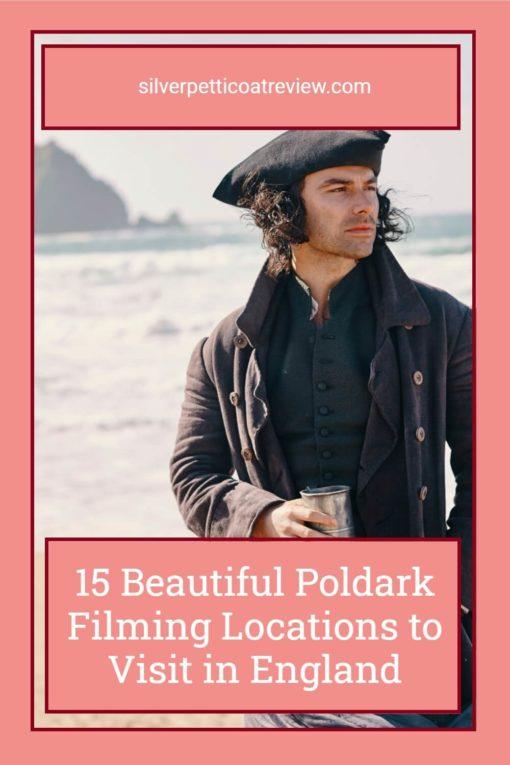 15 Beautiful Poldark Filming Locations to Visit in England; Pinterest image with Aidan Turner in Poldark