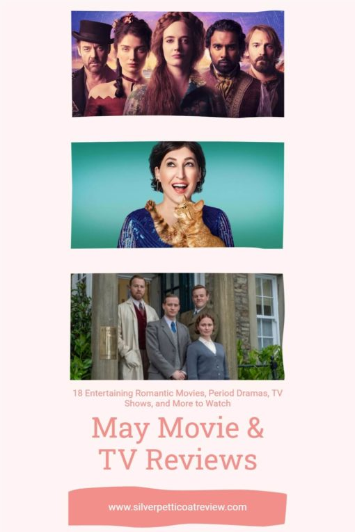 May Movie and TV Reviews: 18 Entertaining Romantic Movies, Period Dramas, and More to Watch; pinterest image