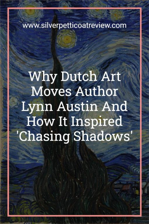 Why Dutch Art Moves Author Lynn Austin and How it Inspired 'Chasing Shadows'; Pinterest image