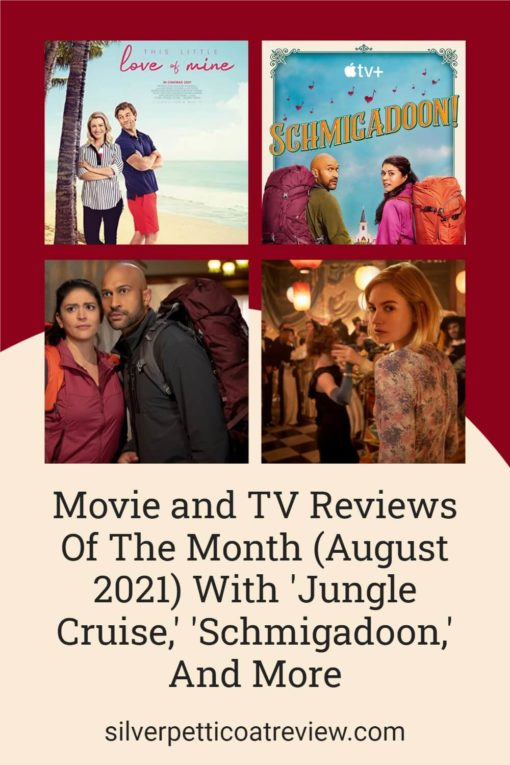 Movie and TV Reviews Of The Month (August 2021) With 'Jungle Cruise,' 'Schmigadoon,' And More; pinterest image