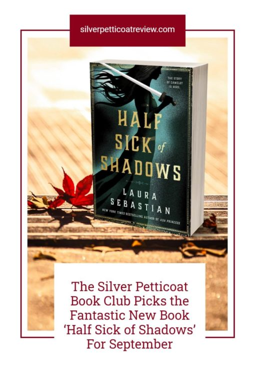 The Silver Petticoat Book Club Picks the Fantastic New Book 'Half Sick of Shadows' ; Pinterest image