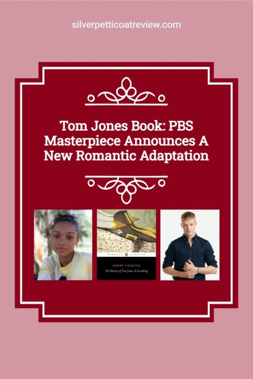 Tom Jones Book: PBS Masterpiece Announces a New Romantic Adaptation; Pinterest image including two castmembers and book cover