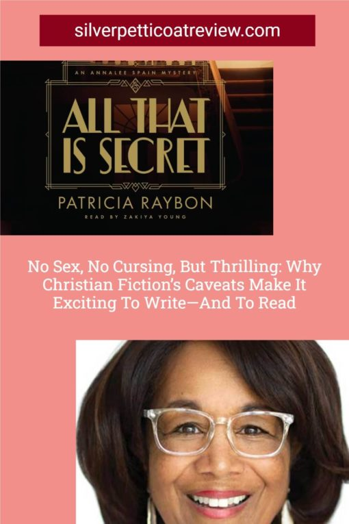 No Sex, No Cursing, But Thrilling: Why Christian Fiction's Caveats Make it Exciting to Write and to Read; pinterest image